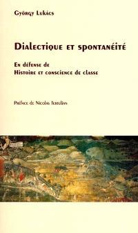 Dialectique et spontanéité : en défense de Histoire et conscience de classe
