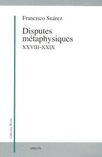 Disputes métaphysiques, XXVIII-XXIX