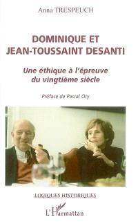 Dominique et Jean-Toussaint Desanti : une éthique à l'épreuve du vingtième siècle