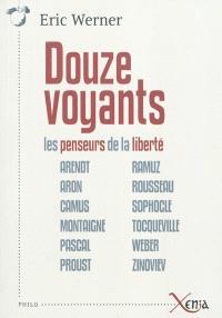 Douze voyants : les penseurs de la liberté