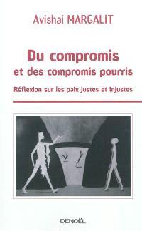 Du compromis et des compromis pourris : réflexion sur les paix justes et injustes