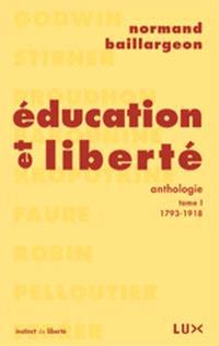 Éducation et liberté  : anthologie. Volume 1, 1793-1918