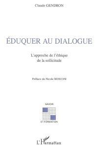 Eduquer au dialogue : l'approche de l'éthique de la sollicitude