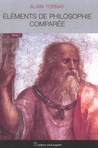Eléments de philosophie comparée. Volume 1