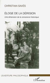 Eloge de la dérision : une dimension de la conscience historique
