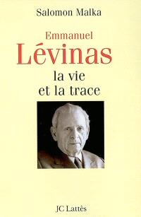 Emmanuel Levinas : la vie et la trace