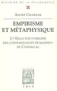 Empirisme et métaphysique : l'Essai sur l'origine des connaissances humaines de Condillac