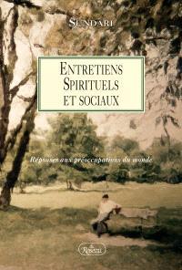 Entretiens spirituels et sociaux  : réponses aux préoccupations du monde