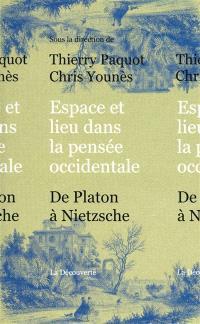 Espace et lieu dans la pensée occidentale : de Platon à Nietzsche