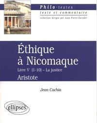 Ethique à Nicomaque, Livre V (1-10), la justice, Aristote