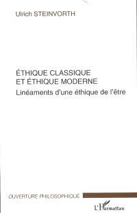 Ethique classique et éthique moderne : linéaments d'une éthique de l'être