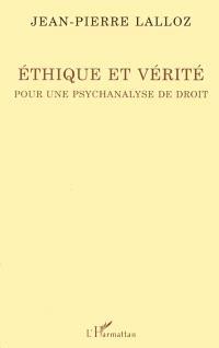 Ethique et vérité : pour une psychanalyse de droit