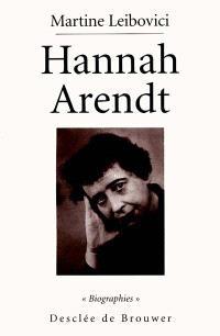 Hannah Arendt : la passion de comprendre