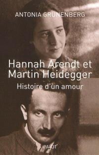 Hannah Arendt et Martin Heidegger : histoire d'un amour