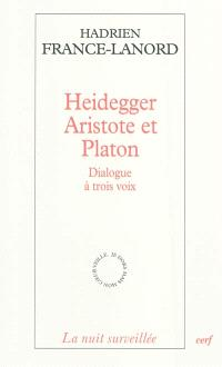 Heidegger, Aristote et Platon : dialogue à trois voix