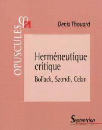 Herméneutique critique : Bollack, Szondi, Celan