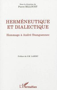 Herméneutique et dialectique : hommage à André Stanguennec