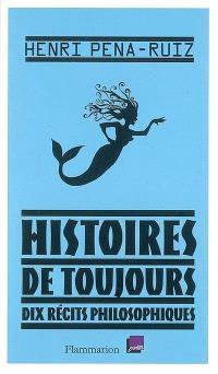 Histoires de toujours : dix récits philosophiques