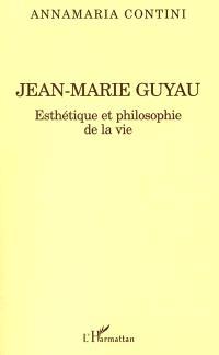 Jean-Marie Guyau : esthétique et philosophie de la vie