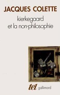 Kierkegaard et la non-philosophie