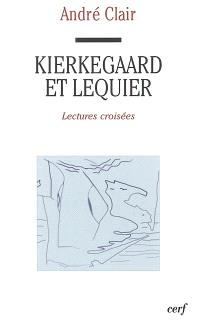 Kierkegaard et Lequier : lectures croisées
