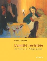 L' amitié revisitée  : de Platon au village global