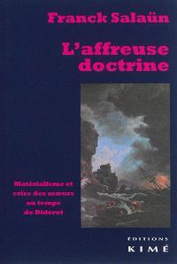 L'affreuse doctrine : matérialisme et crise des moeurs au temps de Diderot