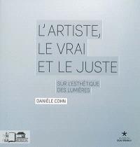 L'artiste, le vrai et le juste : sur l'esthétique des Lumières