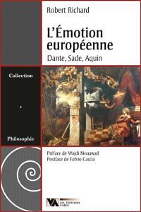 L'émotion européenne  : Dante, Sade, Aquin