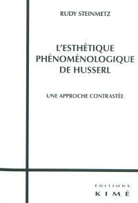 L'esthétique phénoménologique de Husserl : une approche contrastée