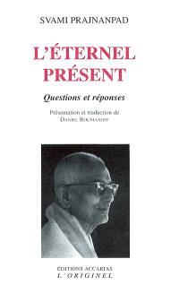 L'éternel présent : questions et réponses