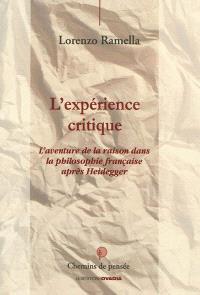 L'expérience critique : l'aventure de la raison dans la philosophie française après Heidegger
