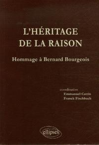 L'héritage de la raison : hommages à Bernard Bourgeois