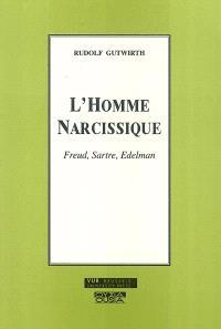 L'homme narcissique : Freud, Sartre, Edelman