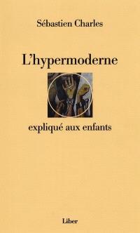 L'hypermoderne expliqué aux enfants  : correspondance 2003-2006