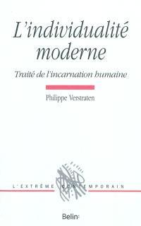 L'individualité moderne : traité de l'incarnation humaine