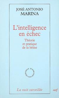 L'intelligence en échec : théorie et pratique de la bêtise