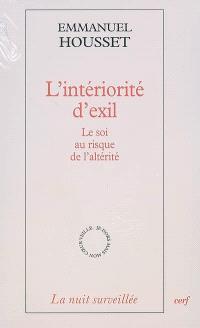 L'intériorité d'exil : le soi au risque de l'altérité