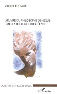 L'oeuvre du philosophe Sénèque dans la culture européenne