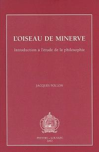 L'oiseau de Minerve : introduction à l'étude de la philosophie