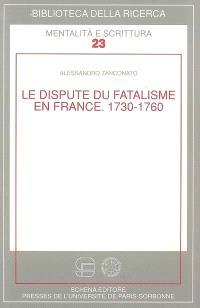La dispute du fatalisme en France : 1730-1760