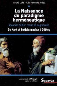 La naissance du paradigme herméneutique : de Kant et Schleiermacher à Dilthey