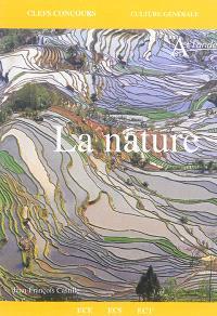 La nature : culture générale : ECE, ECS, ECT