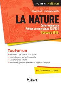 La nature : culture générale prépas commerciales ECS-ECE, concours 2016 : tout-en-un