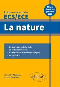 La nature : thème de culture générale 2016, prépas commerciales ECS-ECE