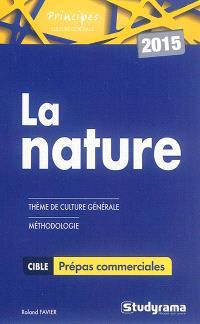 La nature : thème de culture générale, méthodologie : prépas commerciales 2015
