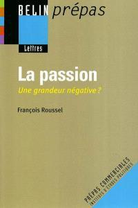 La passion : une grandeur négative ?