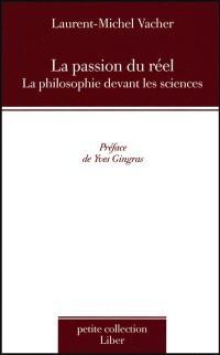 La passion du réel  : la philosophie devant les sciences