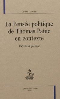 La pensée politique de Thomas Paine en contexte : théorie et pratique