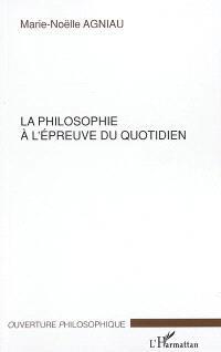 La philosophie à l'épreuve du quotidien